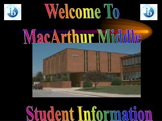 Welcome To MacArthur Middle   Student Information