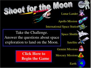 Take the Challenge. Answer the questions about space exploration to land on the Moon.