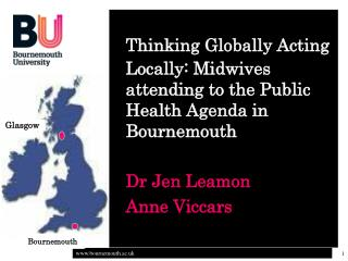 Thinking Globally Acting Locally: Midwives attending to the Public Health Agenda in Bournemouth
