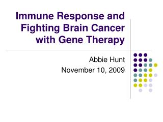 Immune Response and Fighting Brain Cancer with Gene Therapy