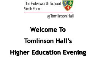 Welcome To  Tomlinson Hall's  Higher Education Evening