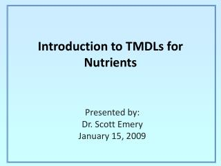 Introduction to TMDLs for Nutrients