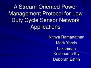 A Stream-Oriented Power Management Protocol for Low Duty Cycle Sensor Network Applications
