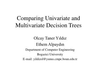 Comparing Univariate and Multivariate Decision Trees