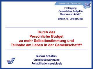 """Fachtagung  """"Persönliches Budget für  Wohnen und Arbeit"""" Emden, 18. Oktober 2007"""