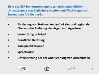 Zielgruppe  Flüchtlinge mit gleichrangigem Arbeitsmarktzugang