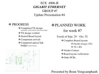 ECE  4006-B GIGABIT ETHERNET  GROUP #7   Update Presentation #4