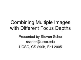 Combining Multiple Images with Different Focus Depths