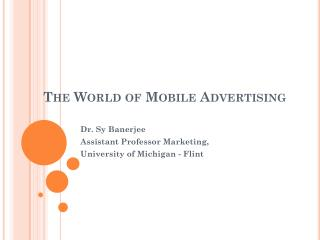 The World of Mobile Advertising