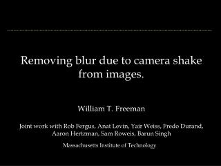 Removing blur due to camera shake from images.