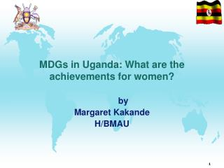 MDGs in Uganda: What are the achievements for women?