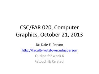 CSC/FAR 020, Computer Graphics, October 21, 2013