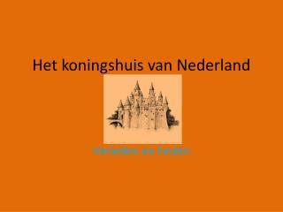 Het koningshuis van Nederland