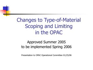 Changes to Type-of-Material Scoping and Limiting in the OPAC