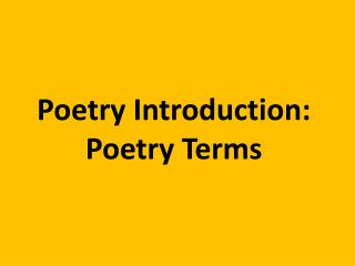 Poetry Introduction: Poetry Terms