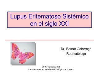 Lupus Eritematoso Sist�mico en el siglo XXI