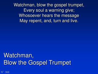 Watchman, Blow the Gospel Trumpet