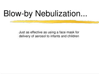 Blow-by Nebulization...