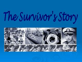 The Survivors Story