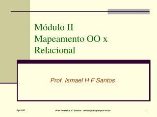 Módulo II  Mapeamento OO x Relacional
