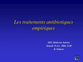 Les traitements antibiotiques empiriques