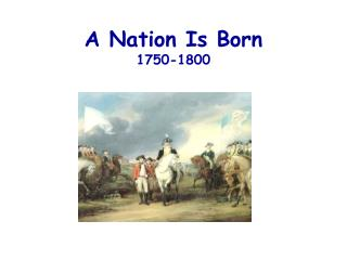 A Nation Is Born 1750-1800
