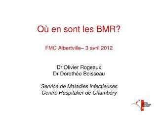 Où en sont les BMR? FMC Albertville– 3 avril 2012