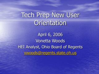 Tech Prep New User Orientation