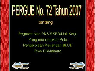 PERGUB No. 72 Tahun 2007