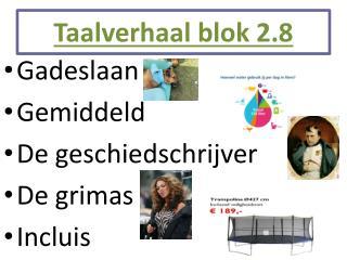 Taalverhaal blok 2.8