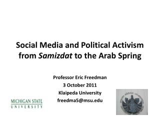 Social Media and Political Activism from  Samizdat  to the Arab Spring