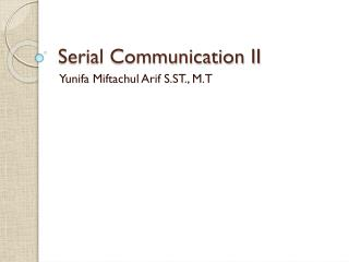Serial Communication II