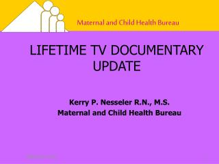 LIFETIME TV DOCUMENTARY UPDATE