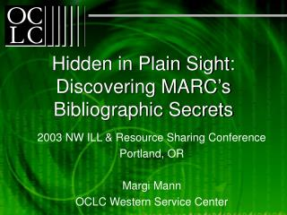 Hidden in Plain Sight: Discovering MARC�s Bibliographic Secrets