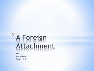 A Foreign Attachment