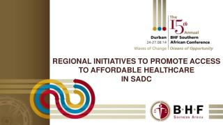 REGIONAL INITIATIVES TO PROMOTE ACCESS TO AFFORDABLE HEALTHCARE  IN SADC