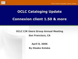 OCLC Cataloging Update Connexion client 1.50 & more