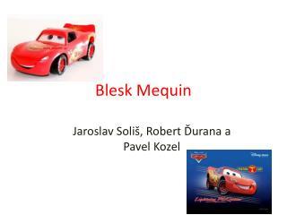 Blesk  Mequin
