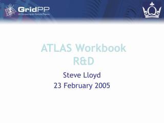 ATLAS Workbook R&D