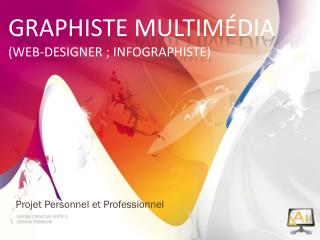 Graphiste multimédia ( web-designer  ; infographiste)