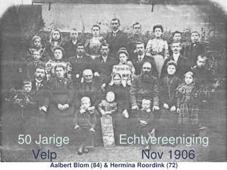 50 Jarige              Echtvereeniging Velp                        Nov 1906