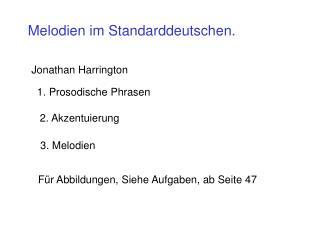 Melodien im Standarddeutschen.