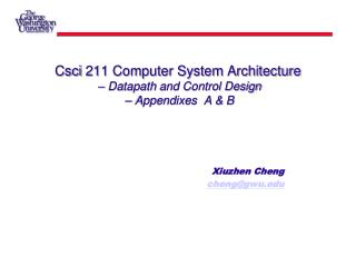 Csci  211 Computer System Architecture   –  Datapath  and Control Design  – Appendixes  A & B