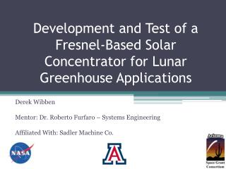 Development and Test of a Fresnel-Based Solar Concentrator for Lunar Greenhouse Applications
