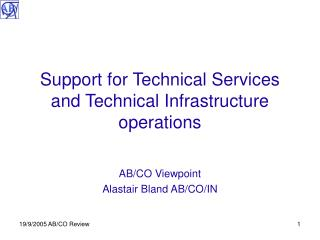 Support for Technical Services and Technical Infrastructure operations