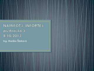 NAMIFOT3, INFORTE3 přednáška 3 8.10.2013