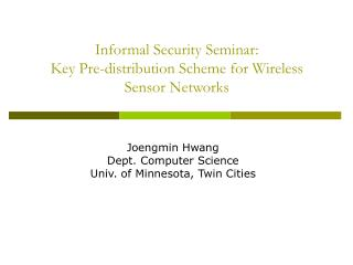 Informal Security Seminar: Key Pre-distribution Scheme for Wireless Sensor Networks