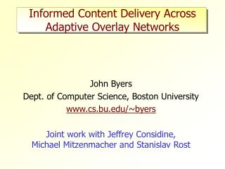 Informed Content Delivery Across  Adaptive Overlay Networks