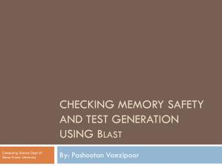 Checking Memory Safety and Test Generation Using B last