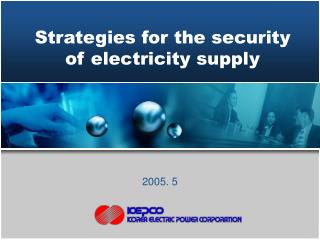 Strategies for the security of electricity supply